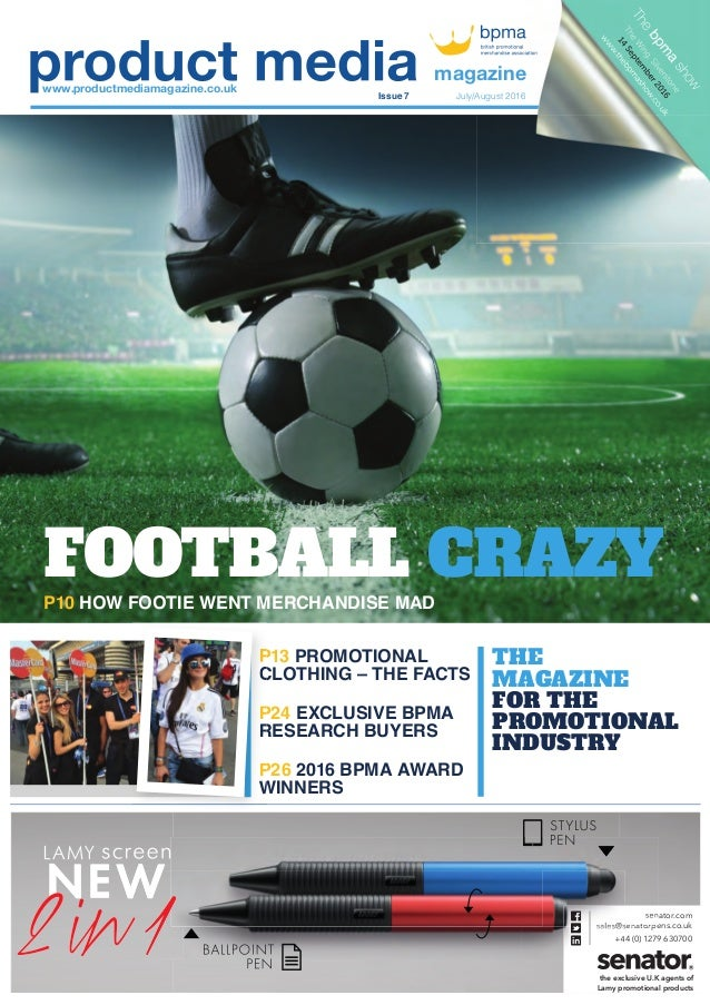 THE MAGAZINE FOR THE PROMOTIONAL INDUSTRY P10 HOW FOOTIE WENT MERCHANDISE MAD P13 PROMOTIONAL CLOTHING – THE FACTS P24 EXC...