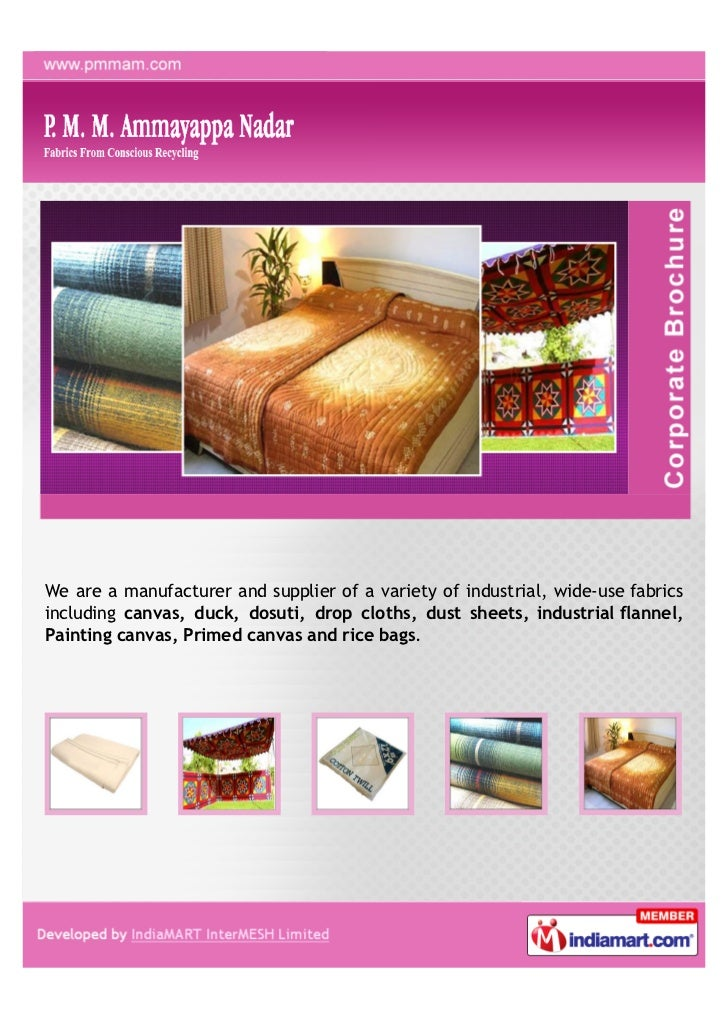We are a manufacturer and supplier of a variety of industrial, wide-use fabricsincluding canvas, duck, dosuti, drop cloths...