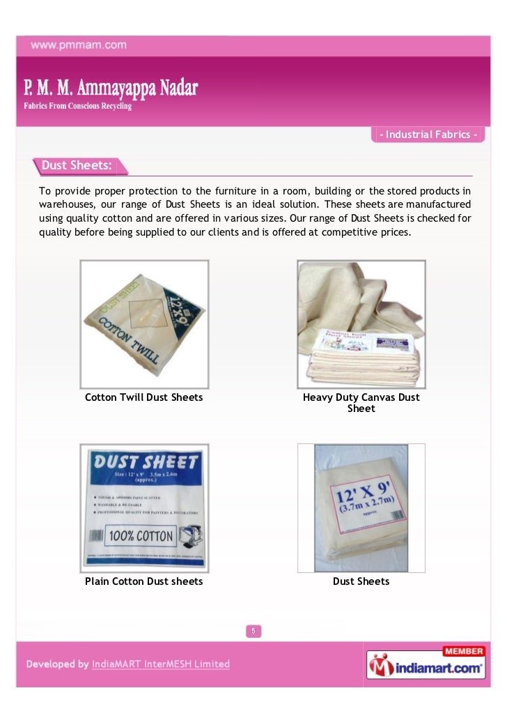 - Industrial Fabrics -Dust Sheets:To provide proper protection to the furniture in a room, building or the stored products...
