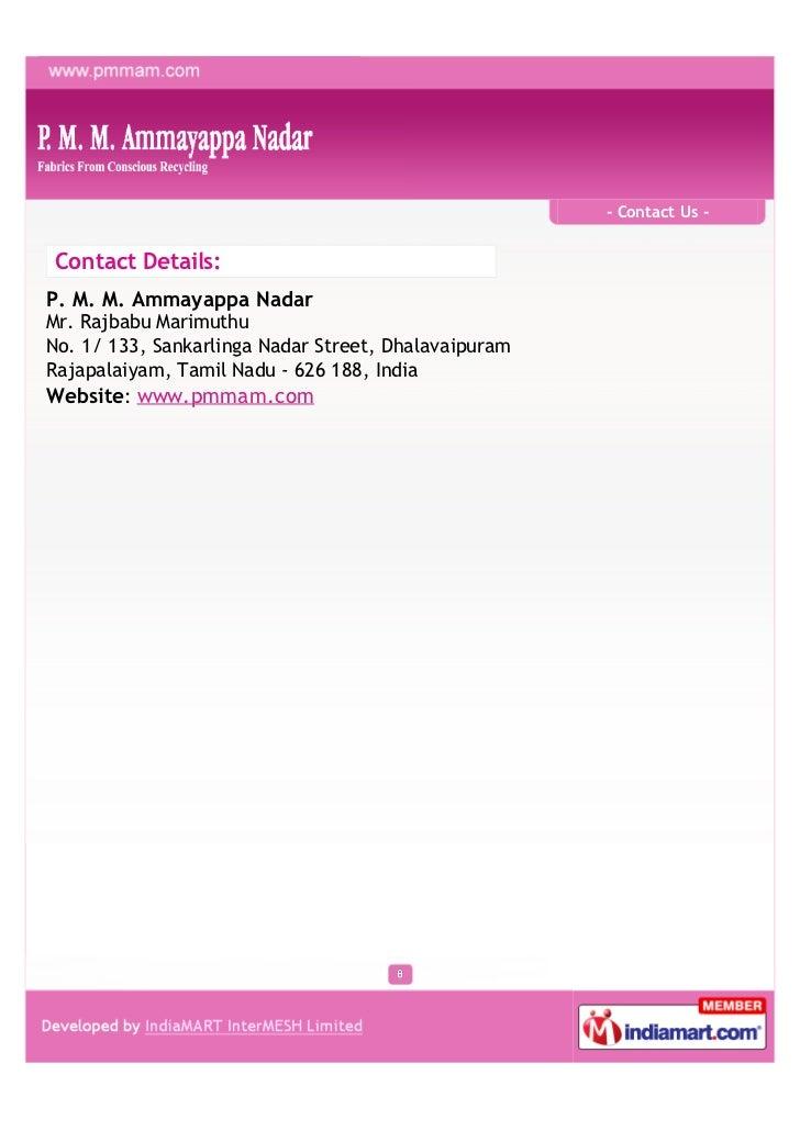 - Contact Us -Contact Details:P. M. M. Ammayappa NadarMr. Rajbabu MarimuthuNo. 1/ 133, Sankarlinga Nadar Street, Dhalavaip...