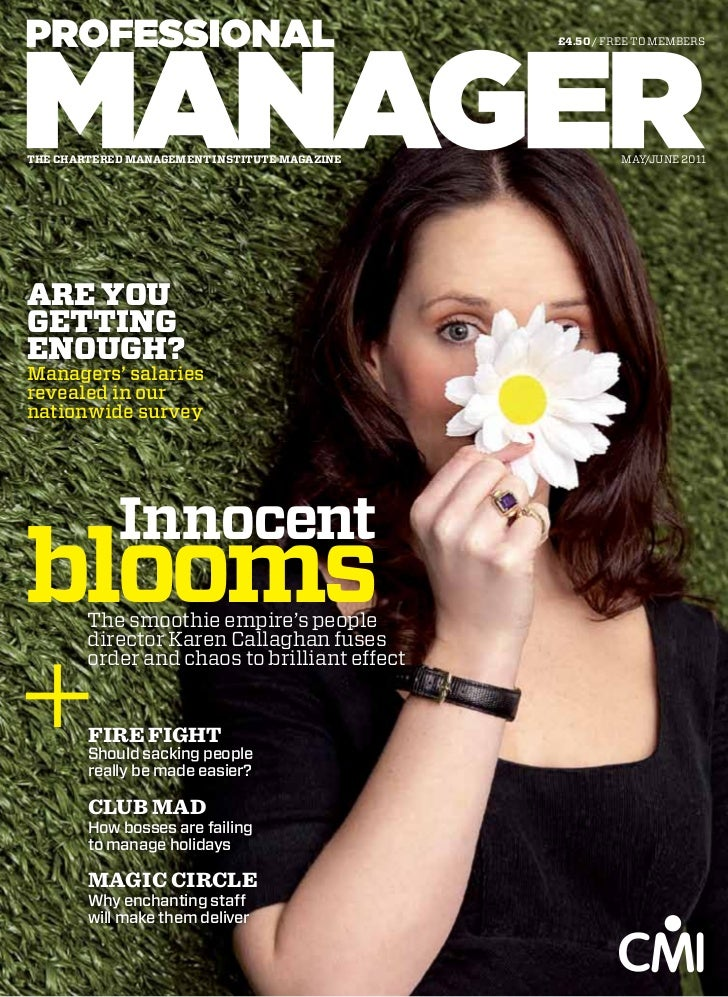 £4.50 / FREE TO MEMBERSthe chartered management institute magazine            MAY/JUNE 2011are yougettingenough?Managers' ...
