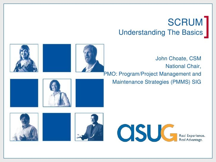 SCRUM     Understanding The Basics            ]                   John Choate, CSM                       National Chair,PM...