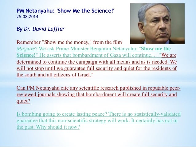 """PM Netanyahu: 'Show Me the Science!'  25.08.2014  By Dr. David Leffler  Remember """"Show me the money,"""" from the film  Magui..."""