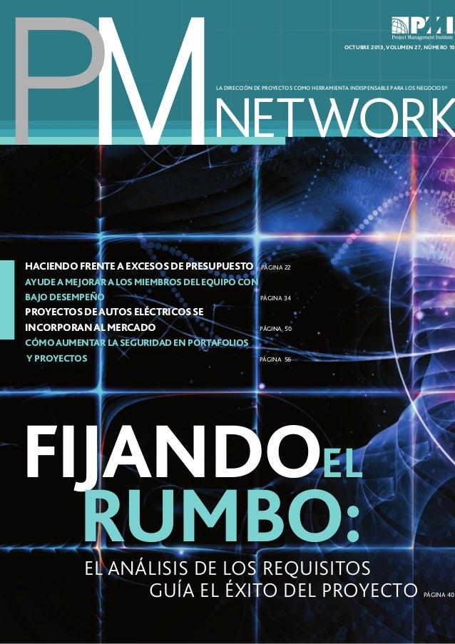 PM  OCTUBRE 2013, VOLUMEN 27, NÚMERO 10  NETWORK LA DIRECCIÓN DE PROYECTOS COMO HERRAMIENTA INDISPENSABLE PARA LOS NEGOCIO...
