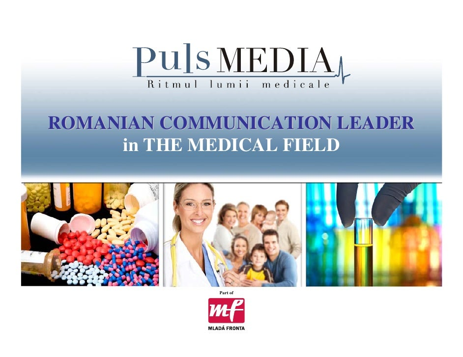 ROMANIAN COMMUNICATION LEADER      in THE MEDICAL FIELD                  Part of