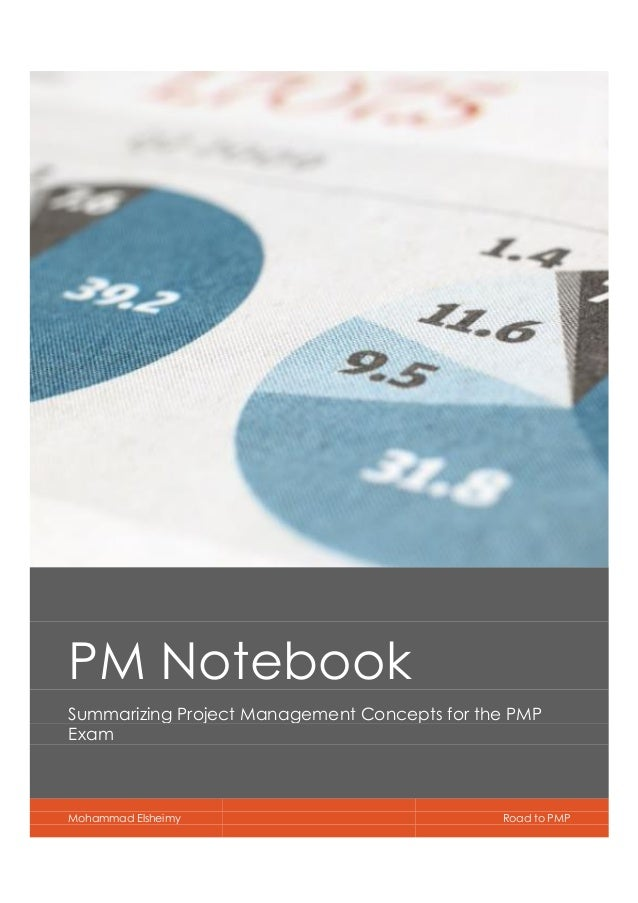 PM Notebook Summarizing Project Management Concepts for the PMP Exam Mohammad Elsheimy Road to PMP