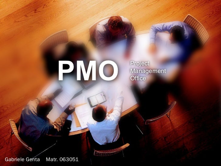 PMO                                Project                                Management                                Office...