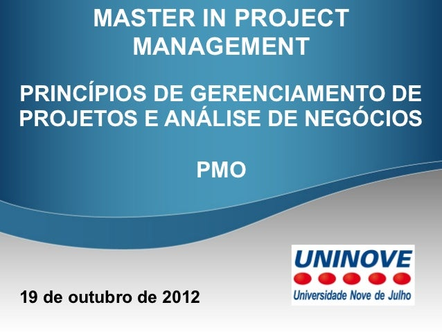 MASTER IN PROJECT          MANAGEMENTPRINCÍPIOS DE GERENCIAMENTO DEPROJETOS E ANÁLISE DE NEGÓCIOS                    PMO19...