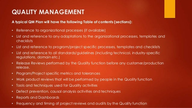 QUALITY MANAGEMENT  A typical QM Plan will have the following Table of contents (sections):  • Reference to organizational...