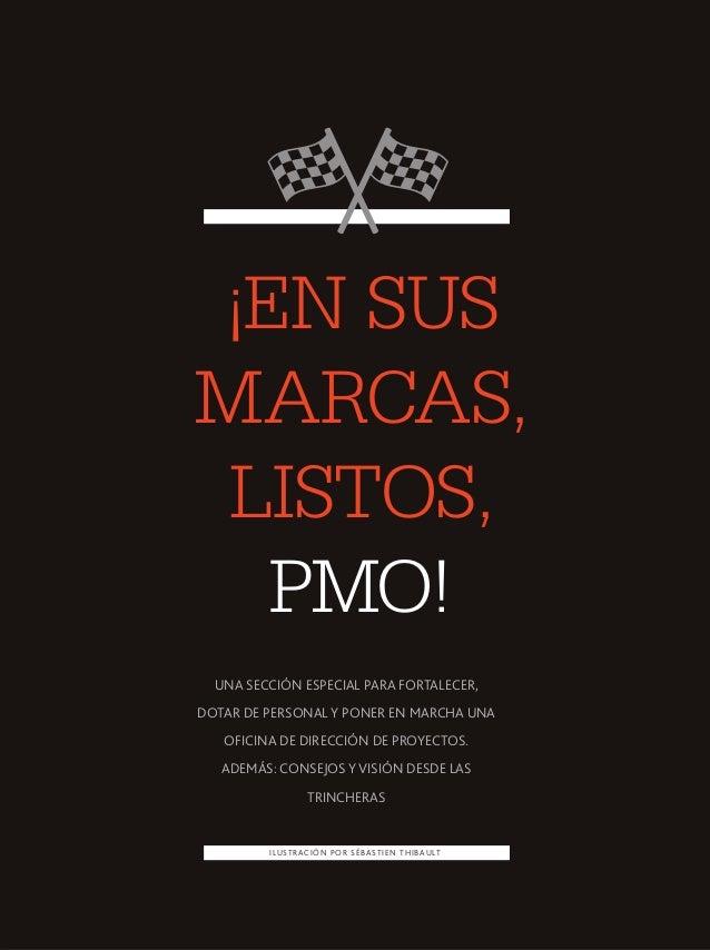 DICIEMBRE 2013 PM NETWORK 29  ¡EN SUS  MARCAS,  LISTOS,  PMO!  UNA SECCIÓN ESPECIAL PARA FORTALECER,  DOTAR DE PERSONAL Y ...