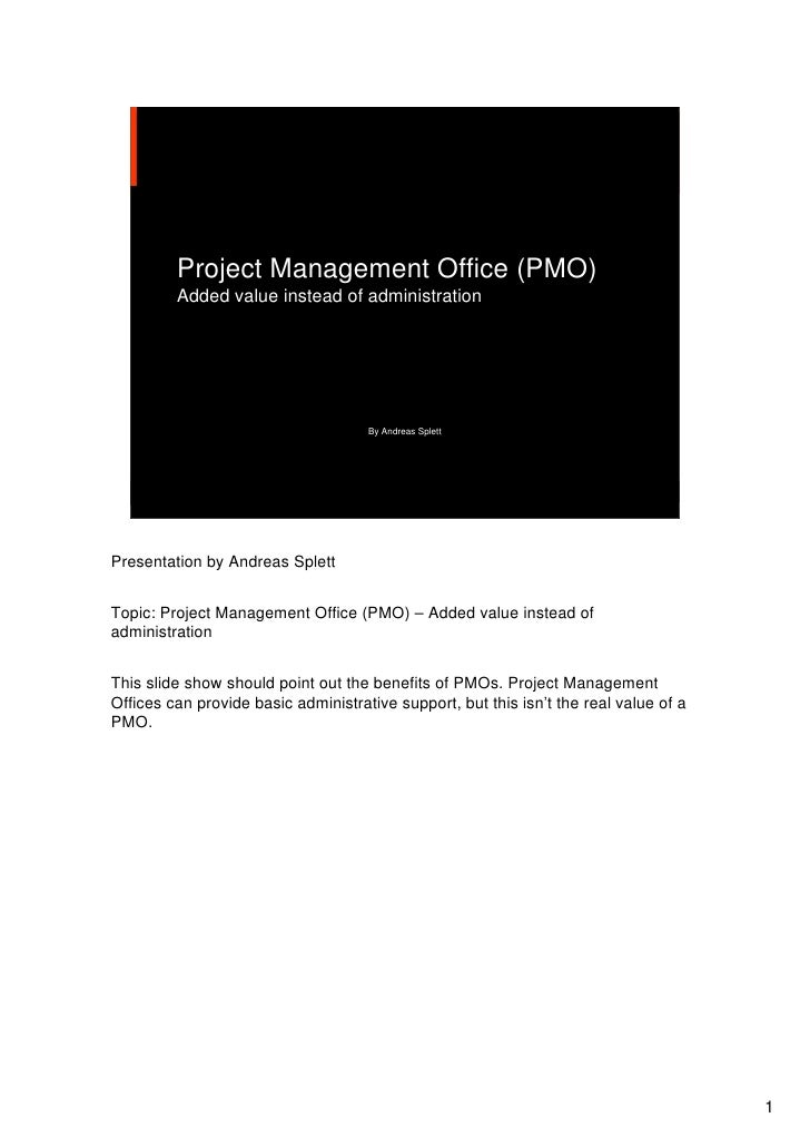 Project Management Office (PMO)         Added value instead of administration                                     By Andre...