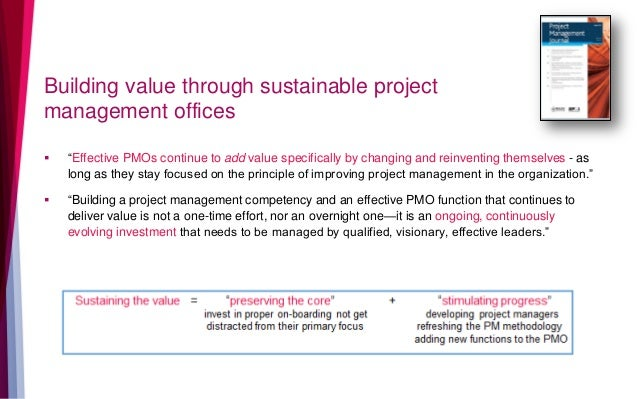 """Building value through sustainable project management offices  """"Effective PMOs continue to add value specifically by chan..."""
