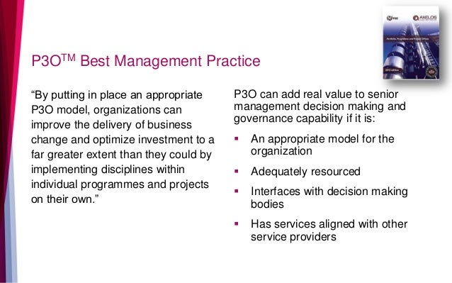 """P3OTM Best Management Practice """"By putting in place an appropriate P3O model, organizations can improve the delivery of bu..."""