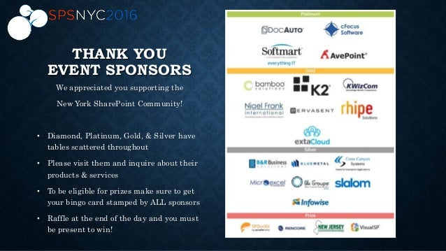 THANK YOU EVENT SPONSORS We appreciated you supporting the New York SharePoint Community! • Diamond, Platinum, Gold, & Sil...