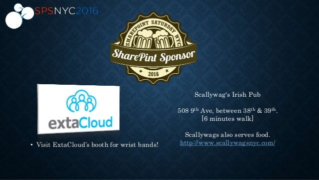 • Visit ExtaCloud's booth for wrist bands! Scallywag's Irish Pub 508 9th Ave, between 38th & 39th. [6 minutes walk] Scally...