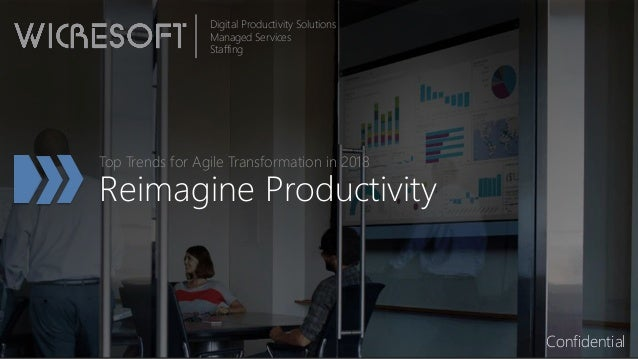 Reimagine Productivity Top Trends for Agile Transformation in 2018 Digital Productivity Solutions Managed Services Staffin...
