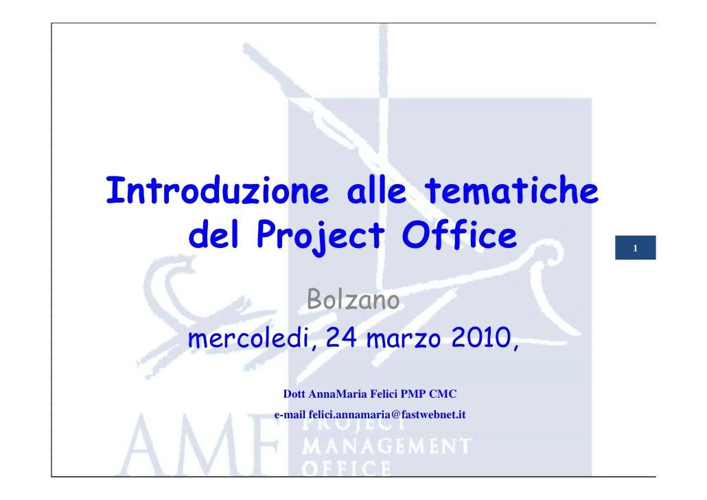 Introduzione alle tematiche     del Project Office                            1                 Bolzano     mercoledi, 24 ...
