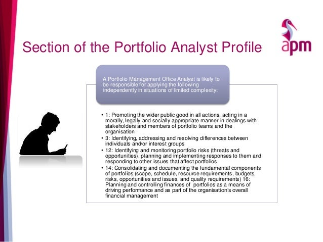 Section of the Portfolio Analyst Profile • 1: Promoting the wider public good in all actions, acting in a morally, legally...