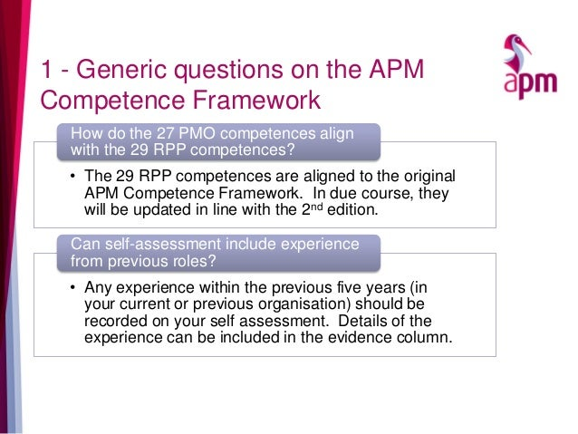 1 - Generic questions on the APM Competence Framework • The 29 RPP competences are aligned to the original APM Competence ...