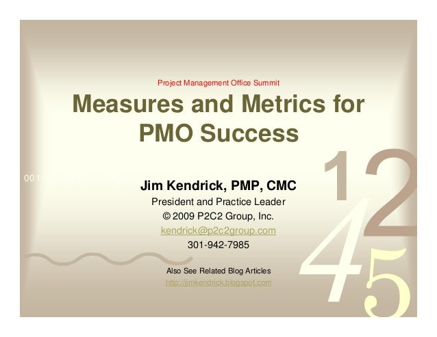 Project Management Office Summit         Measures and Metrics for             PMO Success0011 0010 1010 1101 0001 0100 101...