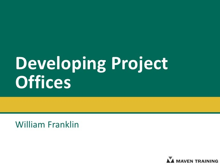 Developing Project Offices William Franklin