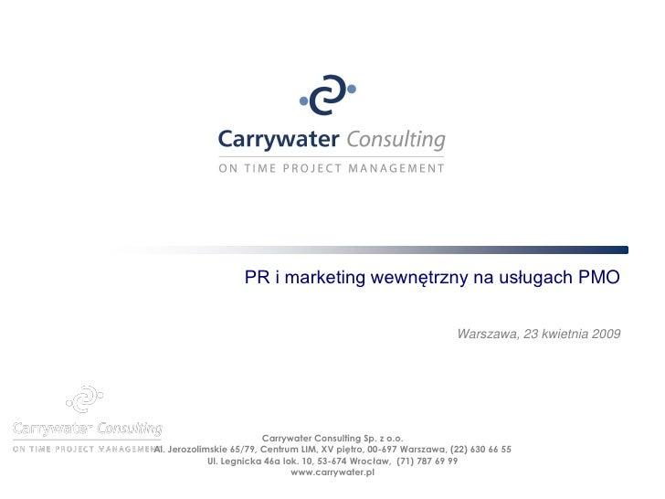 PR i marketing wewnętrzny na usługach PMO                                                                     Warszawa, 23...