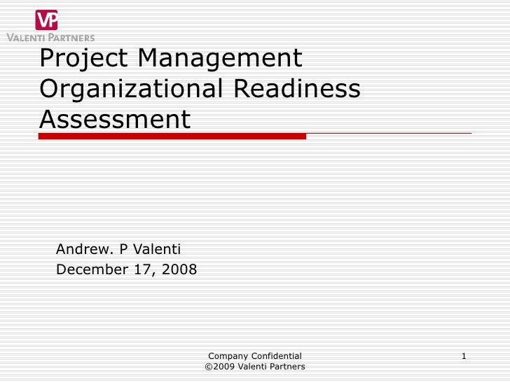 Project Management Organizational Readiness Assessment Andrew. P Valenti December 17, 2008