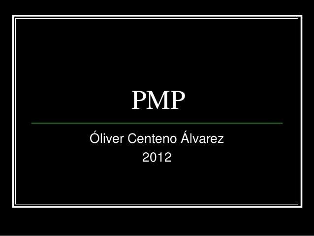 PMPÓliver Centeno Álvarez         2012