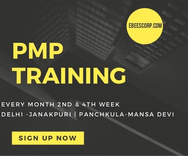 PMP TRAINING EVERY MONTH 2ND & 4TH WEEK  DELHI -JANAKPURI   PANCHKULA-MANSA DEVI SIGN UP NOW ebeescorp.com