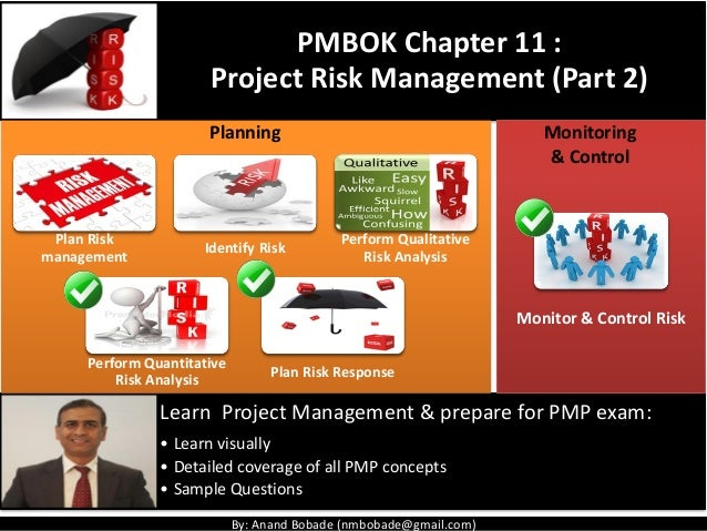 By: Anand Bobade (nmbobade@gmail.com) Learn Project Management & prepare for PMP exam: • Learn visually • Detailed coverag...