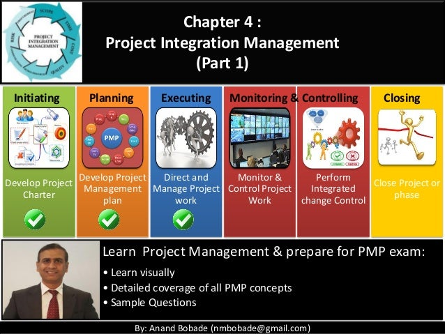 By: Anand Bobade (nmbobade@gmail.com)By: Anand Bobade (nmbobade@gmail.com) Chapter 4 : Project Integration Management (Par...