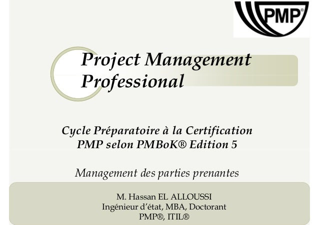 Project Management Professional Cycle Préparatoire à la Certification PMP selon PMBoK® Edition 5 Professional 1 PMP selon ...