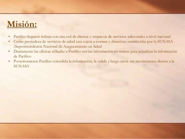 Misión: • Pacífico Seguros trabaja con una red de clínicas y empresas de servicios adicionales a nivel nacional • Como pre...