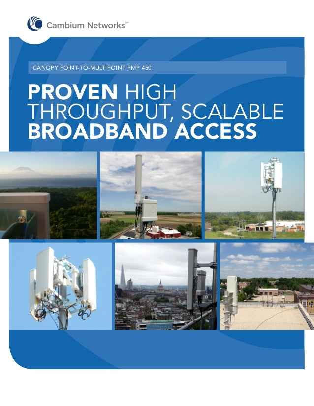 CANOPY POINT-TO-MULTIPOINT PMP 450  PROVEN HIGH THROUGHPUT, SCALABLE BROADBAND ACCESS