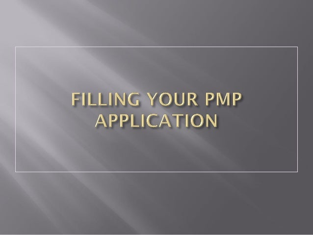 PMP APPLICATION FILLING TIPS AND PMBOK GUIDE REVESION SLIDES WITH FEW TIPS AND TECHNIQUES  Slide 2