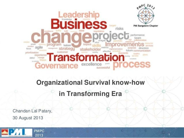 1 PMPC 2013 Chandan Lal Patary, 30 August 2013 Organizational Survival know-how in Transforming Era
