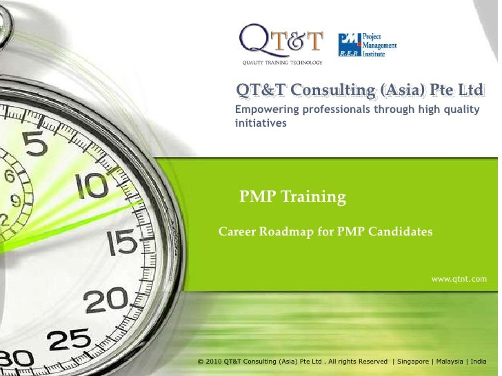QT&T Consulting (Asia) Pte Ltd<br />Empowering professionals through high quality initiatives<br />PMP Training<br />Caree...