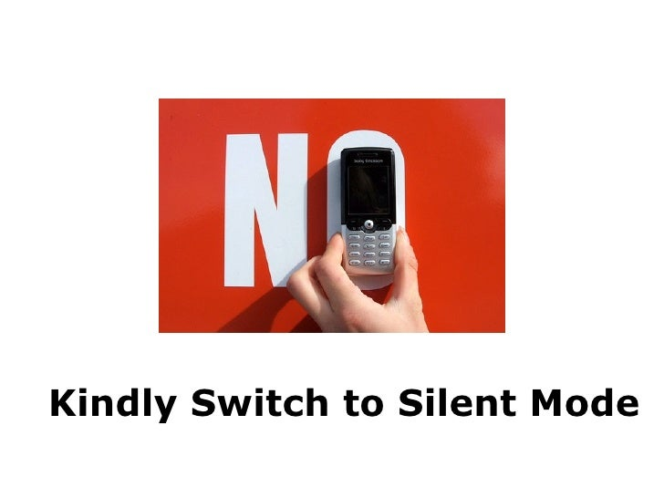 Kindly Switch to Silent Mode