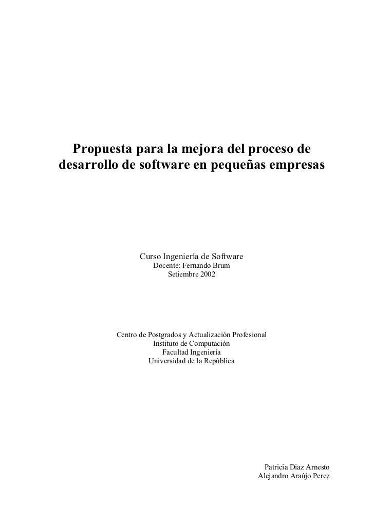 Propuesta para la mejora del proceso de desarrollo de software en pequeñas empresas                     Curso Ingeniería d...