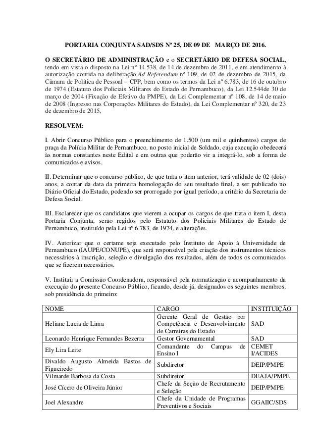 PORTARIA CONJUNTA SAD/SDS Nº 25, DE 09 DE MARÇO DE 2016. O SECRETÁRIO DE ADMINISTRAÇÃO e o SECRETÁRIO DE DEFESA SOCIAL, te...