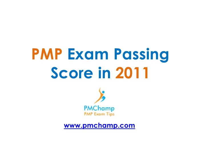 PMP Exam Passing Score in 2011<br />www.pmchamp.com<br />