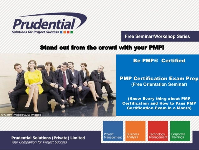 Free Seminar/Workshop Series  Be PMP® Certified  PMP Certification Exam Prep  (Free Orientation Seminar)  (Know Every thin...
