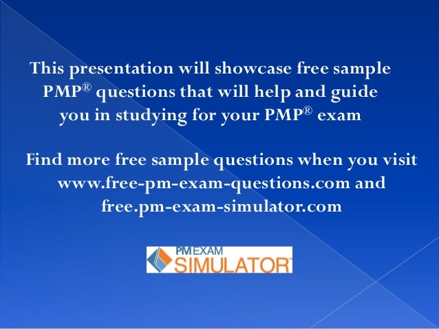 pmp exam sample questions Looking for pmp practice exams or sample questions pmtraining, , offers the best online test prepartation try a free demo.
