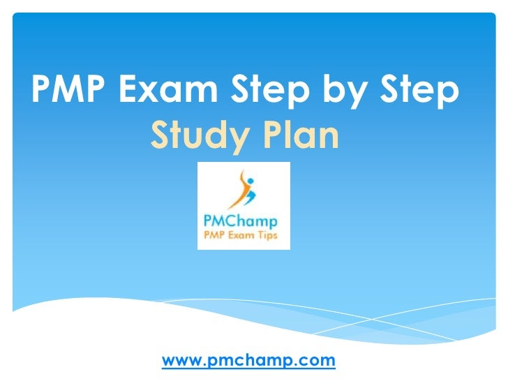 PMP Exam Step by Step<br />Study Plan<br />www.pmchamp.com<br />