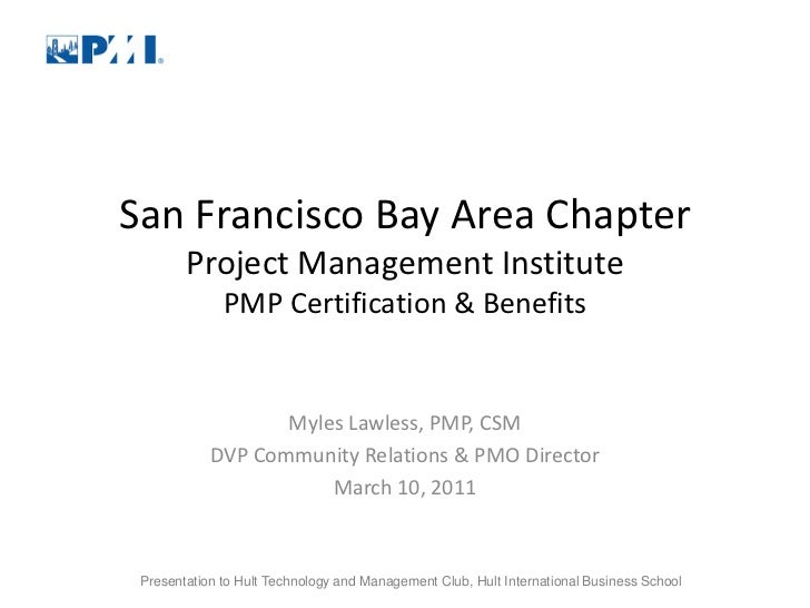 San Francisco Bay Area Chapter        Project Management Institute              PMP Certification & Benefits              ...