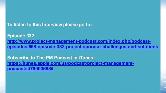 project sponsor interview 1 initial sponsor interview instructions ideally, the project manager should conduct the sponsor interview(s) prior to beginning the project the.