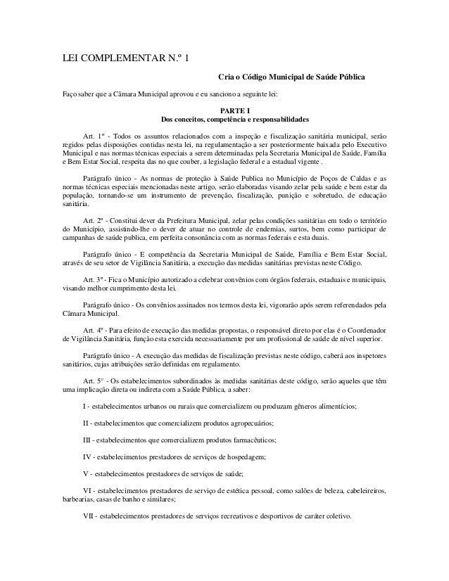 LEI COMPLEMENTAR N.º 1 Cria o Código Municipal de Saúde Pública Faço saber que a Câmara Municipal aprovou e eu sanciono a ...