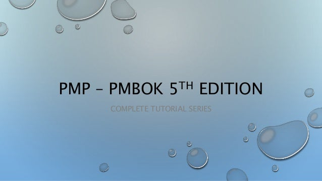 PMP – PMBOK 5TH EDITION COMPLETE TUTORIAL SERIES