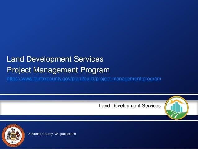 A Fairfax County, VA, publication Land Development Services Land Development Services Project Management Program https://w...