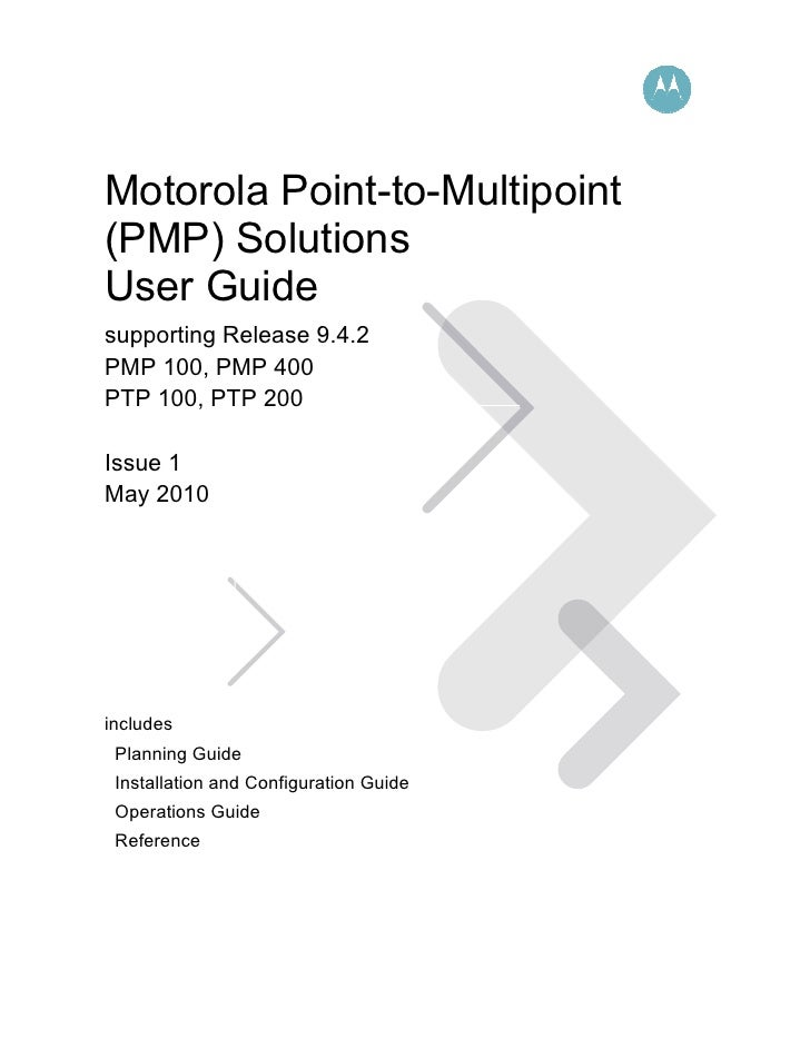 Motorola Point-to-Multipoint(PMP) SolutionsUser Guidesupporting Release 9.4.2PMP 100, PMP 400PTP 100, PTP 200Issue 1May 20...
